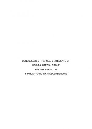 Consolidated financial statements of CCC S.A. Capital Group for the period of 1 January 2013 to 31 December 2013
